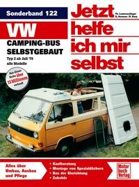 VW-Campingbus selbstgebaut - Typ 2  /  Reprint der 4. Auflage 2008