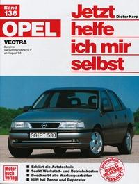 Opel Vectra - Benziner Vierzylinder ohne 16 V ab August '88 // Reprint der 4. Auflage 1998