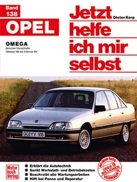 Opel Omega  - Benziner Vierzylinder Okober '86 bis Februar '94 // Reprint der 3. Auflage 1999