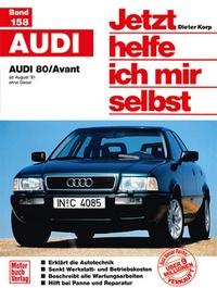 Audi 80/ Avant - ab August '91 / ohne Diesel  //  Reprint der 2. Auflage 1999