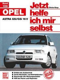 Opel Astra   GSi/GSi 16V - Reprint der 1. Auflage 1992
