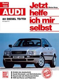 Audi 80  Diesel TD/TDI - ab August '91 // Reprint der 1. Auflage 1993