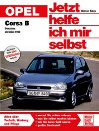 Opel Corsa B - Benziner ab März 1993 // Reprint der 5. Auflage 2011