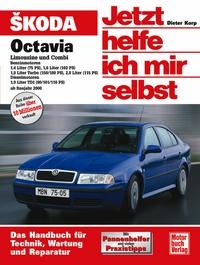 Skoda Octavia Limousine und Combi  - Benziner 1,4/1,6/1.8 u.2,0 Ltr./Diesel 1,9 Ltr. TDI //  Reprint der  2, Auflage 2007