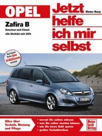 Opel Zafira B - Benziner und Diesel alle Modelle seit 2005