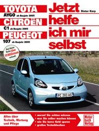 Toyota Aygo / Citroen C1 / Peugeot 107 - Reprint der 1. Auflage 2008
