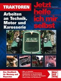 Traktoren  - Arbeiten an Technik, Motor und Karosserie