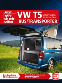 VW T5 Bus/Transporter  - Wohnmobil-Selbstausbau