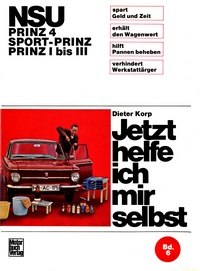 NSU   -   Prinz 4 / Sport-Prinz / Prinz I bis III - Reprint der 6. Auflage 1971
