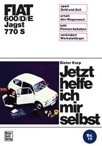 Fiat 600/D/E Jagst 770 S - Reprint der 4. Auflage 1972