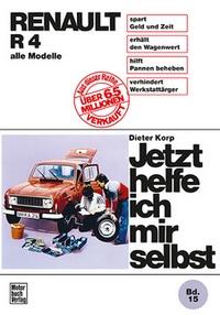 Renault R 4 - bis August 1989 alle Modelle  //  Reprint der 12. Auflage 1987