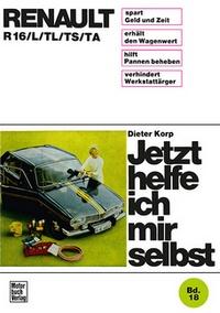 Renault  R16/L/TL/TS/TA - Reprint der 5. Auflage 1971