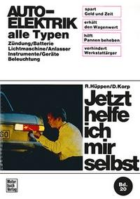 Auto-Elektrik alle Typen - Zündung/Batterie/Lichtmaschine/Anlasser/Instrumente/Geräte/Beleuchtung / Reprint der 7. Auflage 1972