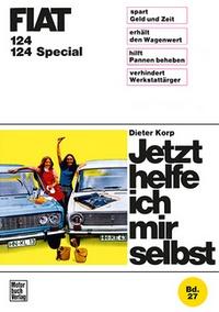 Fiat 124 / 124 Special - Reprint der 1. Auflage 1971