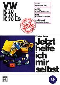 VW K 70 / K 70L / K 70LS  - Reprint der 1. Auflage 1973