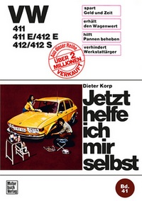 VW 411 / 411 E / 412 E / 412 / 412 S - Reprint der 1. Auflage 1974