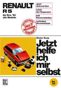 Renault R 5 (bis 12/84) - alle Modelle // Reprint der 8. Auflage 1988