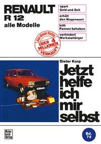 Renault R 12 - alle Modelle  // Reprint der 1. Auflage 1979