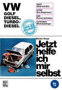 VW Golf Diesel, Turbo-Diesel - Reprint der 3. Auflage 1983