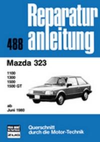 Mazda 323    ab Juni 1980 - 1100/1300/1500/100 GT  //  Reprint der 2. Auflage 1991
