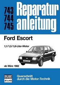 Ford Escort  ab März 1982 - 1,1/1,3/1,6-Liter-Motor  //  Reprint der 3. auflage 1992