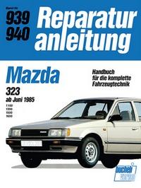 Mazda 323  ab Juni 1985 - 1100 / 1300 / 1500 / 1600    //  Reprint der 7. Auflage 1990