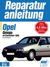 Opel Omega   ab September 1986 - 2.o-Liter-Modelle  // Reprint der 8. Auflage 1994