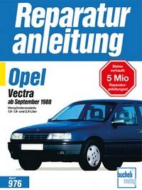 Opel Vectra   ab September 1988 - Vierzylindermodelle 1,6- 1,8- und 2,0-Liter  //  Reprint der 4. Auflage 1996
