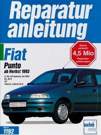 Fiat Punto ab Herbst 1993 - S/SX/SX Selecta/SX HSD/EL/ELX/GT/Cabrio/Cabrio ELX // Reprint der 1. Auflage 1995