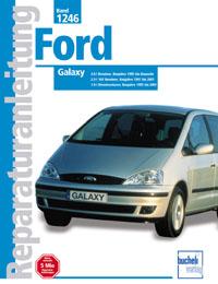 Ford Galaxy  Baujahre 1995 bis 2001 - 2.0-Ltr. Benz. Bj 95-Bauende/ 2.3-Ltr. Benz. Bj 97-01/1.9-Ltr. Diesel Bj.95-01