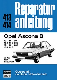 Opel Ascona B - 12/12S/13/13S/16/16S/19/19S/20/20S/20E  ab Dez.1977 - Juli 1981 //  Reprint der 2. Auflage 1992