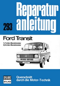 Ford Transit - 1,7-Liter-Benzinmotor/2,0-Liter-Benzinmotor    //  Reprint der 6. Auflage 1978