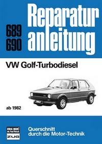 VW Golf-Turbodiesel - ab 1982       //Reprint der 3. Auflage 1986