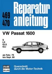 VW Passat 1600 ab Februar 1979 bis September 1980 - S / LS / GLS / GL   //  Reprint der 5. Auflage 1986