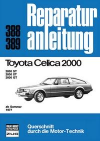 Toyota Celica 2000 ab Sommer 1977 - 2000 ST / XT / GT     //  Reprint der 8. Auflage 1980