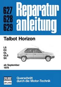 Talbot Horizon   ab September 1979 - LS / EX / GL / GLS / SX      //  Reprint der 7. Auflage 1982