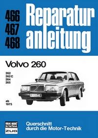 Volvo 260   ab  1975 - 262/262C/264/265     //  Reprint der 10. Auflage 1981
