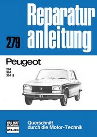 Peugeot 204 / 304 / 304 S - Reprint der 11. Auflage 1977