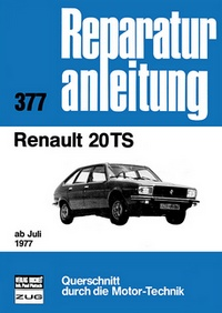 Renault 20 TS  ab Juli 1977 - Reprint der 6. Aulfage 1980