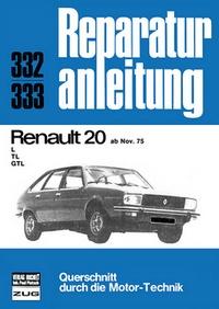 Renault 20 TL / GTL  ab November 1975 - Reprint der 7. Auflage 1979