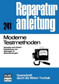Moderne Testmethoden - Schnelle und sichere Feststellung von Störungen in Motorfahrzeugen // Reprint der 4. Auflage 1975