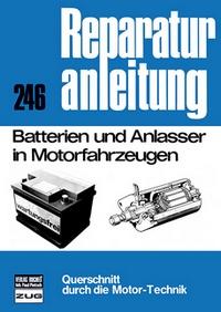 Batterien und Anlasser in Motorfahrzeugen - Reprint der 7. Auflage 1976