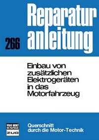 Einbau von zusätzlichen Elektrogeräten in das Motorfahrzeug - Reprint der 6. Auflage 1977