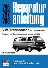VW Transporter ab Okt. 1982 - Mit 1,9 Liter-Motoren/Vergaser und Benzineinspritzund (Wassergekühlt) // Reprint der 3. Auflage 1986