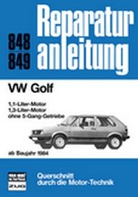 VW Golf   ab Baujahr 1984 - 1.1 / 1.3 Liter-Motor ohne 5 Gang-Getriebe  //  Reprint der 11. Auflage 1986
