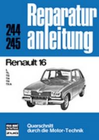 Renault 16  - L / TL / TS / TA / TX / TXA  // Reprint der 8. Auflage 1977