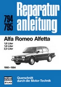 Alfa Romeo Alfetta 1980-1984 - 1.6 / 1.8 / 1.0-Liter    // Reprint der 11. Auflage 1985