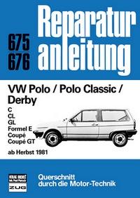 VW Polo / Polo  Classic / Derby  ab Herbst 1981 - C/CL/GL/Formel E/Coupè/Coupè GT  // Reprint der 5. Auflage 1991