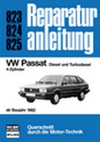 VW Passat ab Baujahr 1982 - Diesel und Turbodiesel, 4-Zyl. // Reprint der 5. Auflage 1991