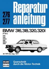 BMW 316/318/320/320i  ab 1975 bis August 1977 - 4 Zylinder  //  Reprint der 2. Auflage 1987
